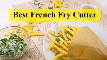 Best French Fry Cutter